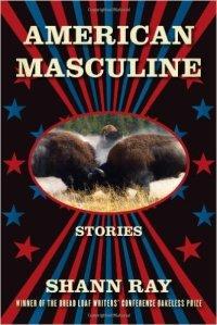 american-masculine-shann-ray